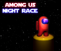 Among Us Night Race